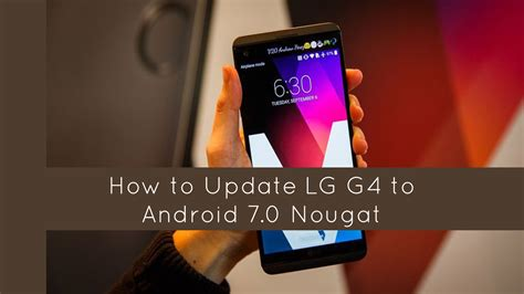 how to upgrade android how to update lg g4 to android 7 0 nougat