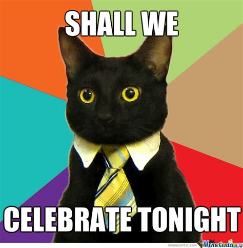 Celebration Meme - celebrating cat by zmeyfm meme center