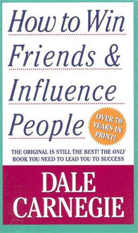 how to win friends influence books how to win friends and influence dale carnegie