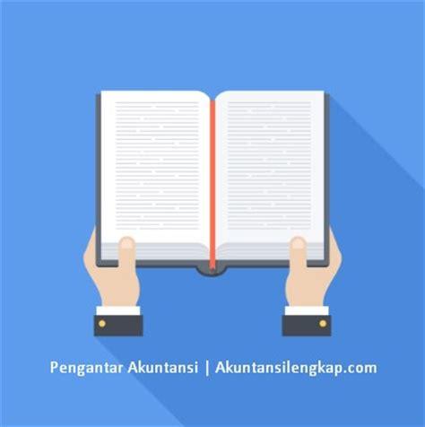 Pengantar Bisnis Dasar Dasar Ekonomi Perusahann 8 bahasan materi pengantar akuntansi dasar dan penjelasannya