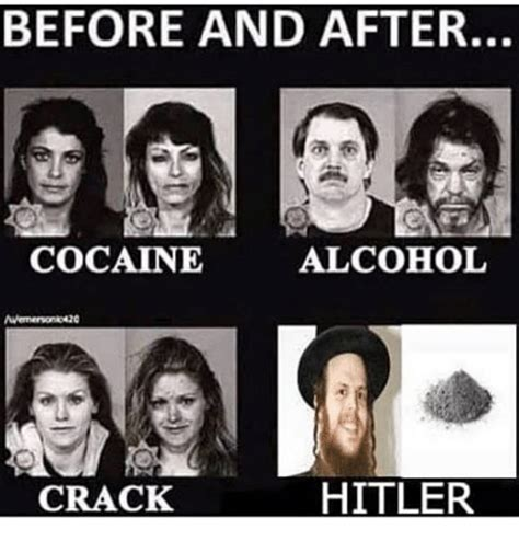 Crack Cocaine Meme - before and after cocaine alcohol mermerwonkok20 hitler