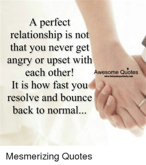 Perfect Relationship Meme - a perfect relationship is not that you never get angry or