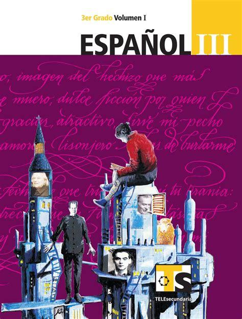 libro de coahuila 1 secundaria issuu espa 241 ol 3er grado volumen i by sbasica