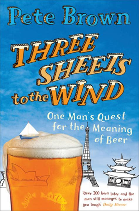 three sheets to the wind one s quest for the meaning of books three sheets to the wind one s quest for the meaning