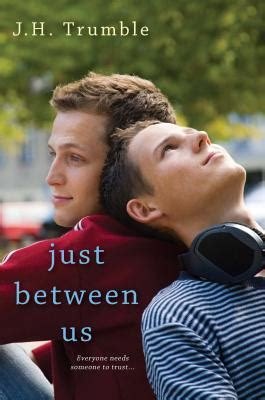 just between us a novel books just between us by j h trumble reviews discussion