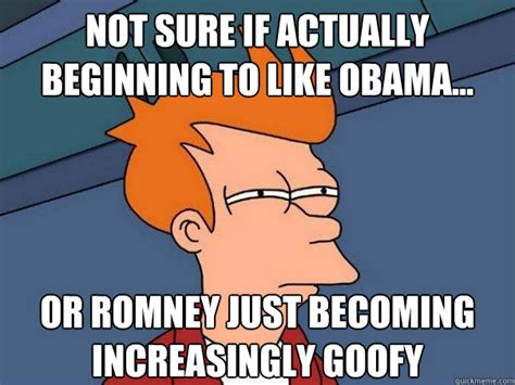 Goofy Meme - not sure if actually beginning to like obama or romney