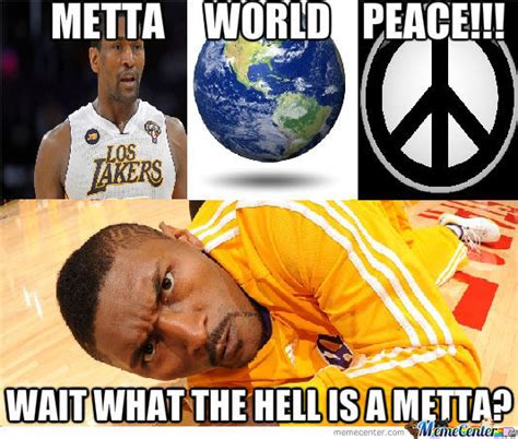 Metta World Peace Meme - metta world peace by mikemikes meme center