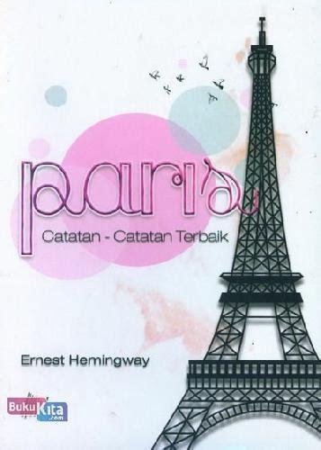 Buku Reportase Reportase Terbaik Ernest Hemingway bukukita catatan catatan terbaik