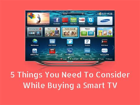 5 Things You Need To At The by 5 Things You Need To Consider While Buying A Smart Tv