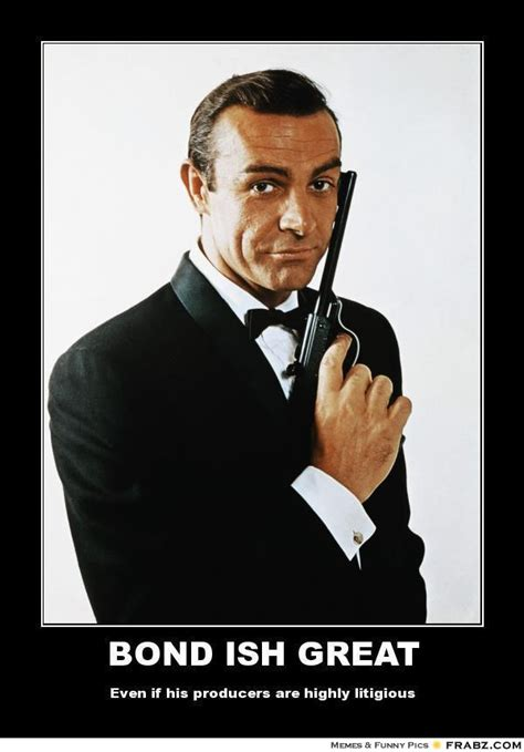 James Bond Meme - bond ish great james bond meme generator posterizer