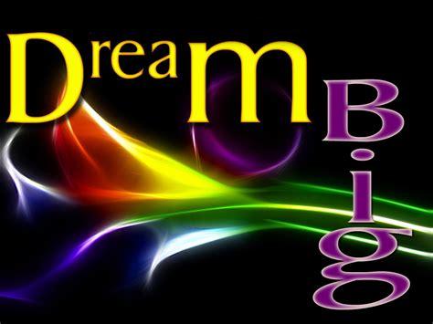 big dreams bloginthenow dream big