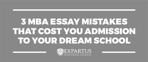 Mba Waitlist Essay by 3 Mba Essay Mistakes That Cost You Admission To Your