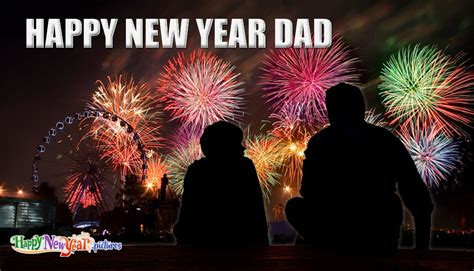 happy new year dad happynewyear pictures