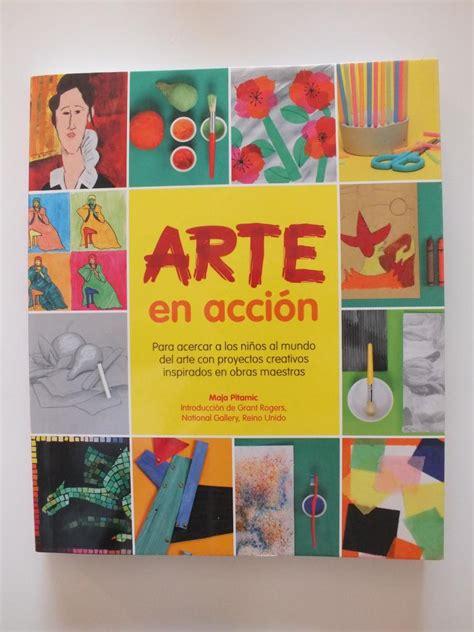 libro arte en accin selecci 243 n de libros especiales para el d 237 a del libro 171 happy mama