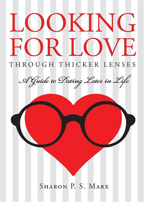 Searching For In Looking For Through Thicker Lenses A Guide To Dating Later In Butler