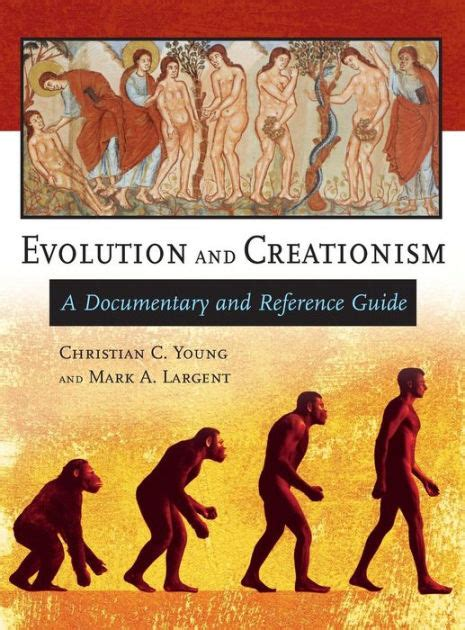 libro largent evolution and creationism a documentary and reference guide by christian c young mark a