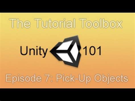 unity tutorial pick up object unity 101 episode 7 pick up objects youtube
