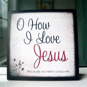 I Love Jesus Quotes And Images by Oh How I Love Jesus Quotes Quotesgram