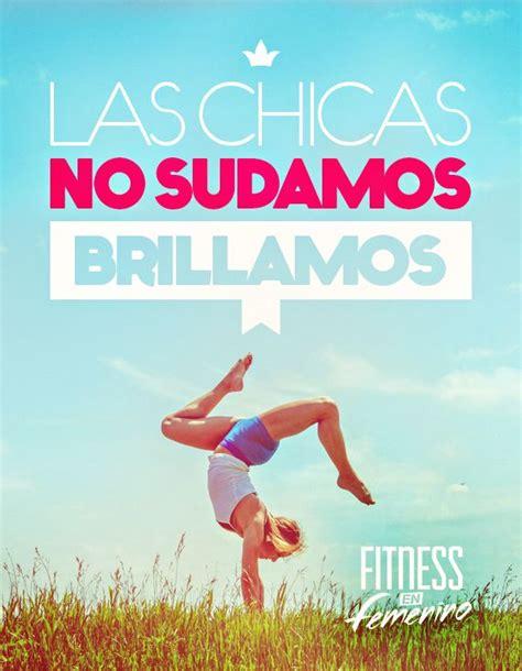 imagenes fitness motivation las chicas no sudamos brillamos fitness en femenino