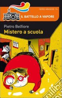 libreria mistero mistero a scuola mistero a scuola libro belfiore 2014
