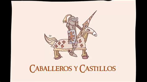castillos y caballeros 8467559136 caballeros y castillos youtube
