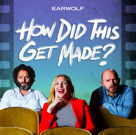 jason mantzoukas podcast how did this get made how did this get made podcast on earwolf