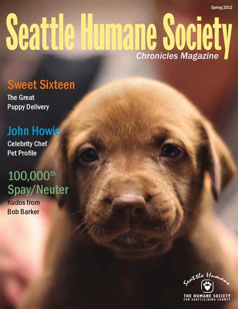 seattle humane society dogs seattle humane society chronicles magazine by seattle humane society issuu