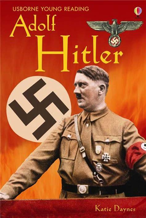 biography hitler ks2 adolf hitler at usborne books at home