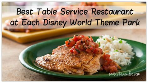 Best Table Service Disney World best table service restaurant at each disney world theme park
