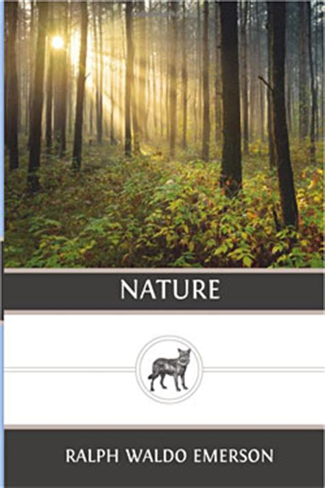 Ralph Waldo Emerson Essay Nature Summary by Book Summary Nature By Ralph Emerson