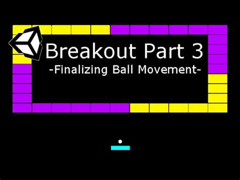 unity tutorial enemy movement unity tutorial 2 breakout 3 finalizing ball