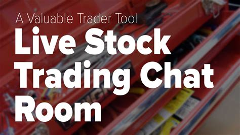 Live Stock Trading Room a valuable trader tool live stock trading chat room
