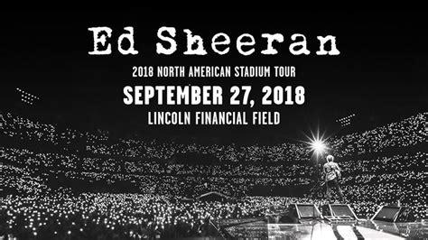 ed sheeran concert 2018 ed sheeran 2018 north american stadium tour lincoln