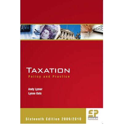 Taxation Policy And Practice taxation 2009 10 andy lymer 9781906201081