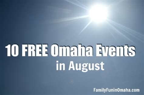 10 Free Activities To Enjoy by 10 Free Omaha Events In August Family In Omaha