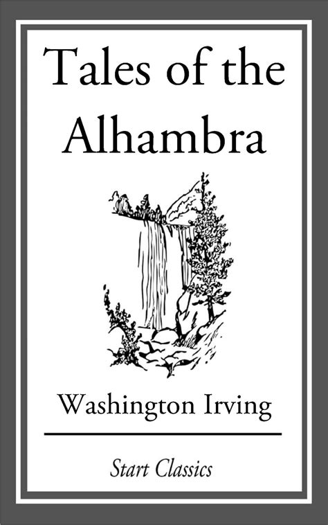 tales of the alhambra books tales of the alhambra ebook by washington irving