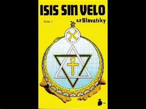 descargar libros helena blavatsky libro isis sin velo youtube