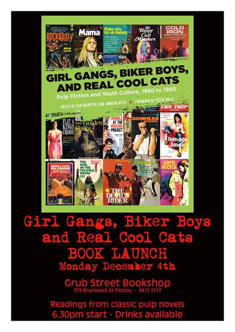 gangs biker boys and real cool cats pulp fiction and youth culture 1950 to 1980 books open invitation launch of gangs biker boys real