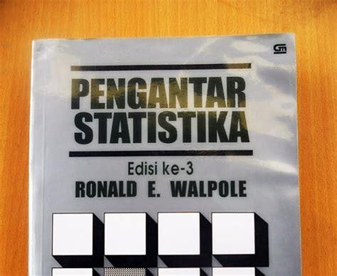Pengantar Statistika Ekonomi Dan Bisnis Edisi Ketujuh 7 Jilid 1 Deskri Kerabat Buku Pengantar Statistika Ronald E Walpole