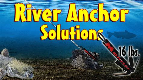 boat anchor for river river anchors old school anchoring solutions youtube