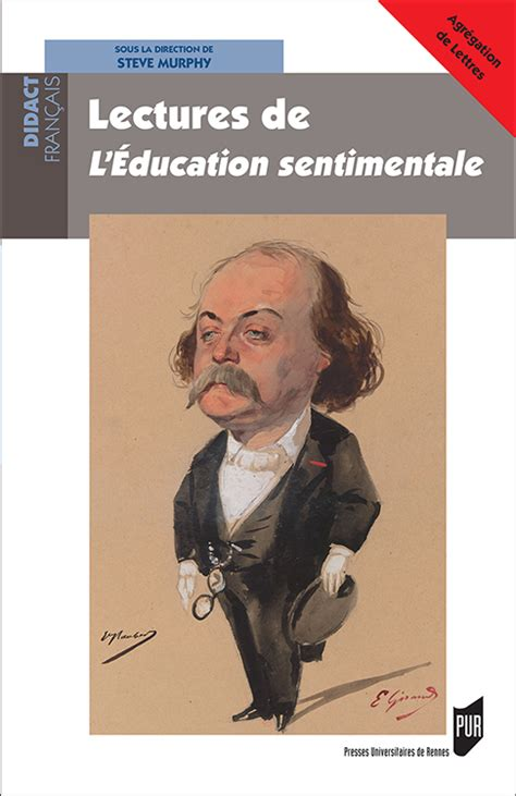 themes de l education sentimentale s murphy dir lectures de l 201 ducation sentimentale