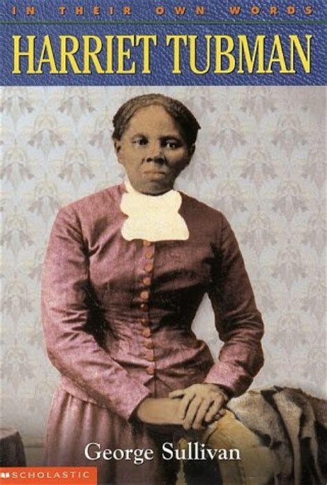 Biography Of Harriet Tubman Book | harriet tubman by george sullivan reviews discussion