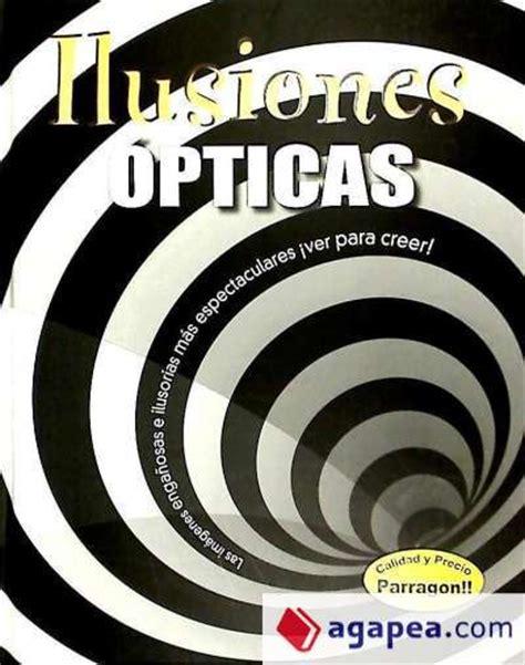 ilusiones opticas libro ilusiones opticas agapea libros urgentes
