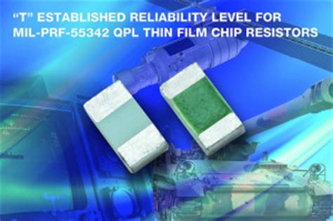 qpl resistors 187 vishay enhances e h mil prf 55342 qualified thin resistors with t level failure rate
