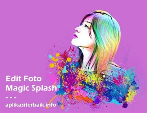 tutorial edit foto wajah warna warni aplikasi dan tutorial membuat efek magic splash di foto profil