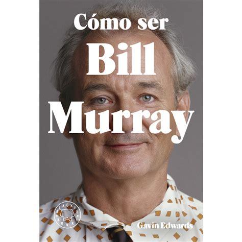 libro cmo ser bill murray c 243 mo ser bill murray tapa dura 183 libros 183 el corte ingl 233 s
