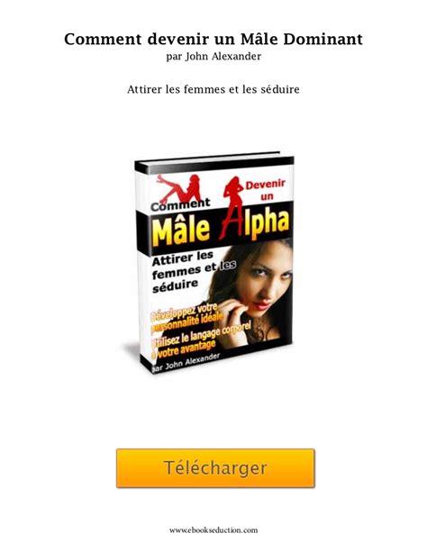 1435799097 comment devenir un male dominant devenir un male alpha john alexander