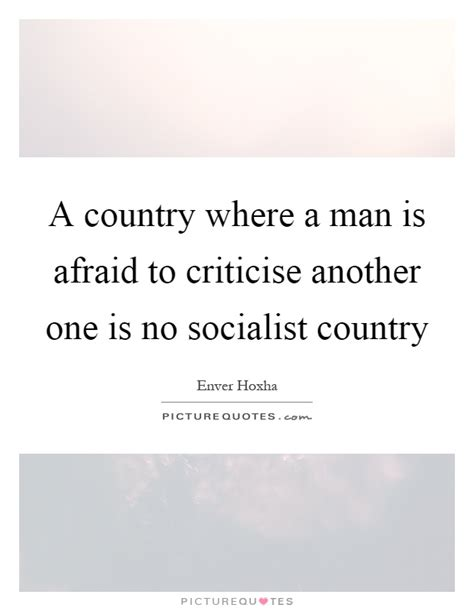 From One To Another Be Afraid by A Country Where A Is Afraid To Criticise Another One