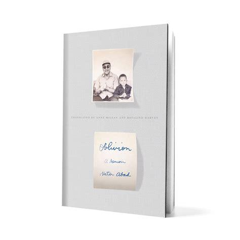 el olvido que seremos oblivion a memoir edition books oblivion feed magazine
