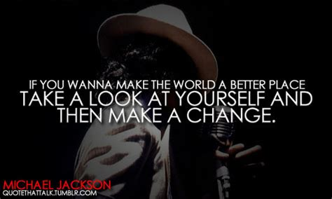 make the world a better place lyrics michael jackson quotes quotesgram